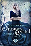 SnowCrystal. Königin der Elfen (Königselfen-Reihe 2)
