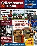 COLLECTIONNEUR ET CHINEUR [No 9] du 02/02/2007 - TEMOIGNAGE - LES MATCHBOX DE MON ENFANCE - ENQUETE - CONSEILS - VOTRE COLLECTION EST-ELLE ASSUREE ? - QUAND STAR WARS FAISAIT SA PUB - BROCANTES, VIDE-GRENIERS, SALONS, BOURSES D'ECHANGES... - LE CALENDRIER LE PLUS COMPLET - FIGURINES - RECONSTITUEZ UN VILLAGE AFRICAIN - LES POSTES A TRANSISTORS - TELE-RADIO-PRESSE - LES 7 000 PIN'S DE JEAN-PAUL !...