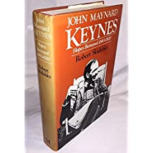 John Maynard Keynes : Hopes Betrayed 1883-1920 by Robert Skidelsky (1984-05-01)