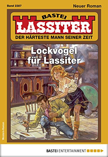 Lassiter 2387 - Western: Lockvogel für Lassiter