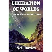 Liberation Of Worlds: Volume 2 (The Szuiltan Trilogy)