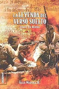 La leyenda del verso suelto par Alejandro Medina Rodríguez