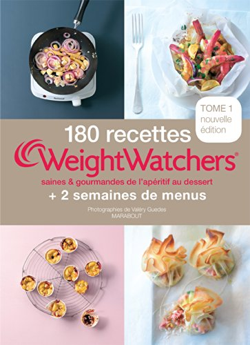 180 recettes Weight Watchers - Tome 1: saines et gourmande de l'apritif au dessert