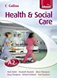 Collins A Level Health and Social Care – A2 for EDEXCEL Student's Book