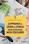J'apprends à gérer le stress pour retrouver mon équilibre par Roux-Fouillet