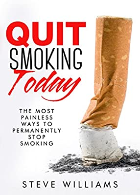 Quit Smoking Today!: The Most Painless Ways To Permanently Stop Smoking (Smoking, Quit Smoking, Stop Smoking, Addiction) by Pinnacle Publishers, LLC