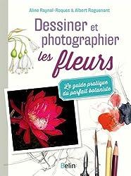 Dessiner et photographier les fleurs - Le guide pratique du parfait botaniste