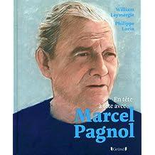 En tête-à-tête avec - Marcel Pagnol
