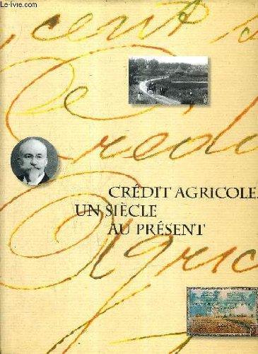 credit-agricole-un-siecle-au-present-tome-1-des-origines-aux-annees-cinquante