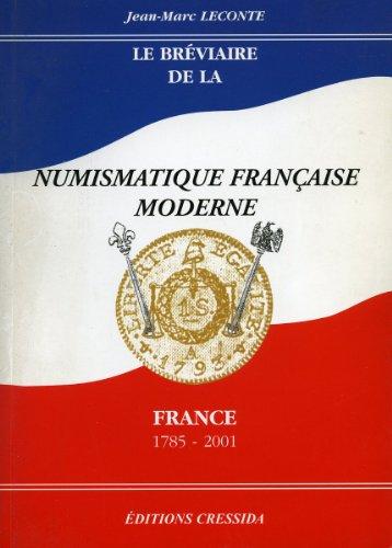 Le bréviaire de la numismatique française moderne, 1785-2001