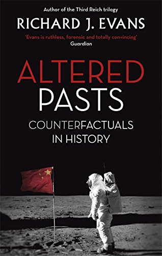 Altered Pasts : Counterfactuals in History