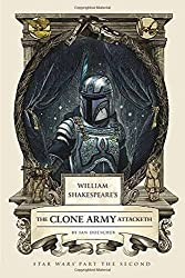 William Shakespeare's The Clone Army Attacketh: Star Wars Part the Second (William Shakespeare's Star Wars) by Ian Doescher (2015-07-07)