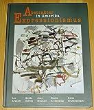 Abstrakter Expressionismus in Amerika. Lee Krasner, Elaine de Kooning, Hedda Sterne, Joan Mitchell, Helen Frankenthaler: Ausstellungs-Katalog