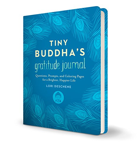 Tiny Buddha's Gratitude Journal: Questions, Prompts, and Coloring Pages for a Brighter, Happier Life por Lori Deschene