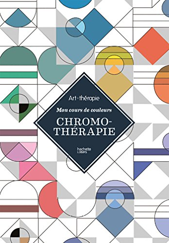 Chromothérapie: Mon cours de couleurs