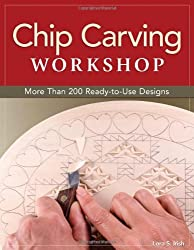 Chip Carving Workshop: More Than 200 Ready-to-Use Designs by Lora Irish (2013-07-01)