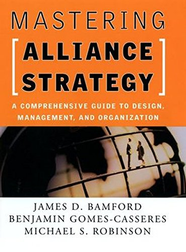 mastering-alliance-strategy-a-comprehensive-guide-to-design-management-and-organization-jossey-bass-