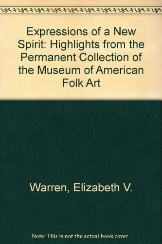 Expressions of a New Spirit: Highlights from the Permanent Collection of the Museum of American Folk Art