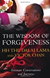 The Wisdom Of Forgiveness: Intimate Conversations and Journeys - Dalai Lama XIV, Victor Chan