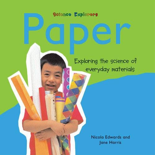 Paper: Exploring the Science of Everyday Materials (Science Explorers)