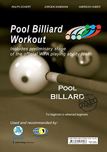 Pool Billiard Workout START: Includes preliminary stage of the official WPA playing ability test (PAT): For Beginners to Advanced Beginners (PAT-System Workout) por Ralph Eckert