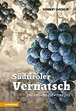 Südtiroler Vernatsch: gestern – heute – morgen