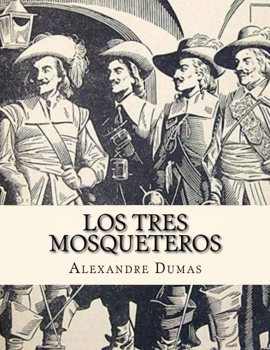 Los Tres Mosqueteros por Alexandre Dumas