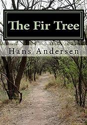 The Fir Tree by Hans Andersen (2015-05-17)