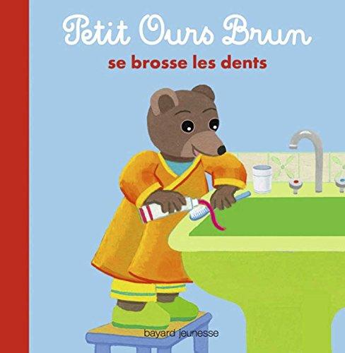 Petit Ours Brun se brosse les dents par Marie Aubinais