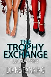 The Trophy Exchange (A Lucinda Pierce Mystery Book 1)