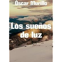 Los sueños de luz (Spanish Edition)