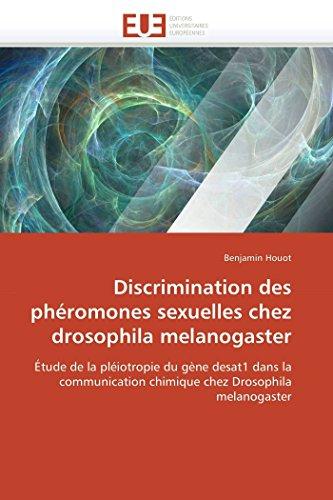 Discrimination des phéromones sexuelles  chez drosophila melanogaster: Étude de la pléiotropie du gène desat1 dans la communication chimique chez Drosophila melanogaster (Omn.Univ.Europ.)