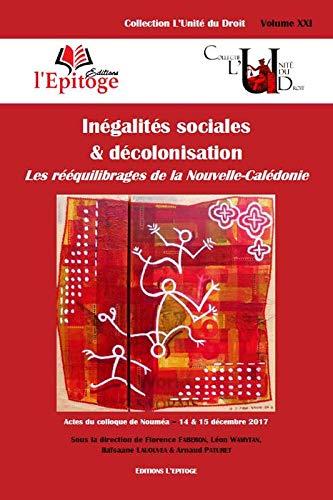 Inégalités sociales & décolonisation : les rééquilibrages de la Nouvelle-Calédonie par Florence Faberon
