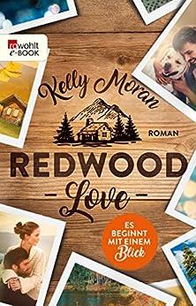 Redwood Love – Es beginnt mit einem Blick (Redwood-Reihe 1) von [Moran, Kelly]