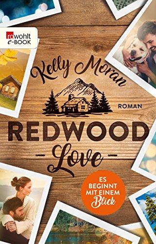 Redwood Love - Es beginnt mit einem Blick (Redwood-Reihe 1) (Fotos Amerika)