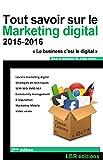 Tout savoir sur le Marketing Digital: Web marketing, Stratégies et techniques - SEM/SEO/SMO/SEA, E-Réputation, Community Management ((Gestion marketing digital 2))...