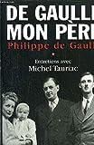 De Gaulle mon Père. En deux volumes - Entretiens avec Michel Tauriac.