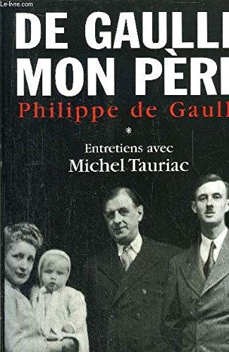 De Gaulle mon Pre. En deux volumes - Entretiens avec Michel Tauriac.