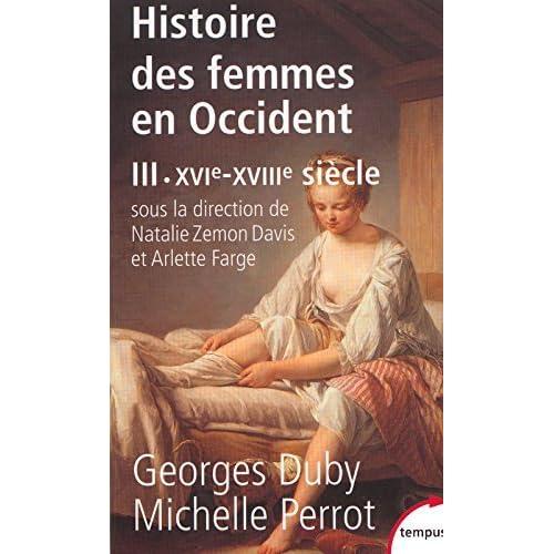 Histoire des femmes en Occident, tome 3 : XVIe-XVIIIe siècle by Georges Duby Michelle Perrot Nathalie Zemon Davis Arlette Farge(2002-02-28)