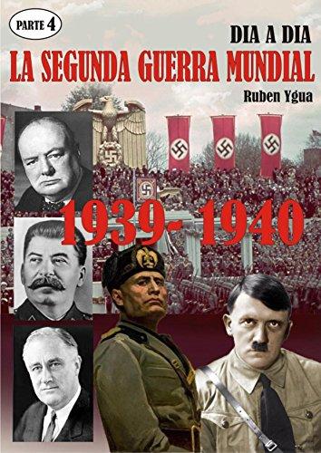 LA SEGUNDA GUERRA MUNDIAL: Parte 4- 1939- 1940