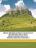 Moses Mendelssohn's gesammelte Schriften, nach nen originaldrucken und handschriften, Dritter Band