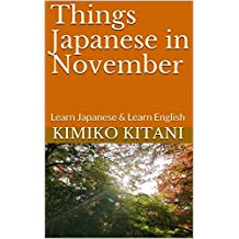 Things Japanese in November: Learn Japanese & Learn English (English Edition)