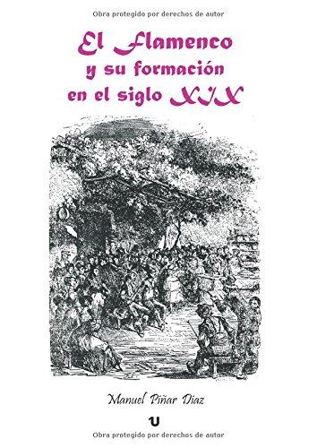 El Flamenco y su formación en el S XIX por Manuel Piñar Díaz