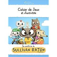 Les aventures de Sullivan Raton : Cahier de jeux et d'activités