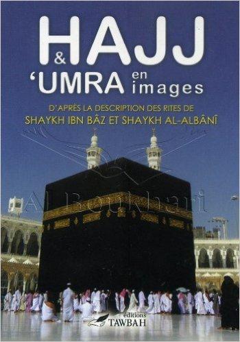Hajj & 'Umra en Images de Sheikh Al-Albani/ Sheikh Ibn Baz ( 2009 )