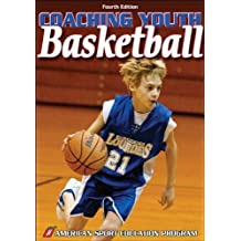 Coaching Youth Basketball - 4th Edition (Coaching Youth Sports Series) 4th edition by American Sport Education Program (2006) Paperback