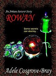 Rowan: An Artisan-Sorcerer Story (Artisan-Sorcerer Series Book 2) (English Edition)