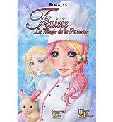 By Rosalys [ Fraisie, La Magie de La Patisserie (French) ] [ FRAISIE, LA MAGIE DE LA PATISSERIE (FRENCH) ] Dec - 2012 { Paperback }