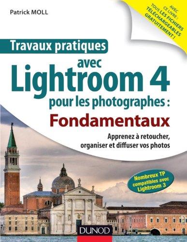 Travaux pratiques avec Lightroom 4 pour les photographes