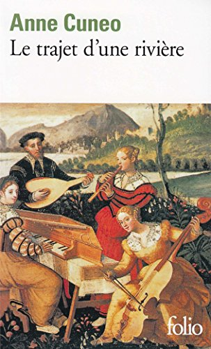 Le trajet d'une rivière: La vie et les aventures parfois secrètes de Francis Tregian, gentilhomme et musicien par Anne Cuneo